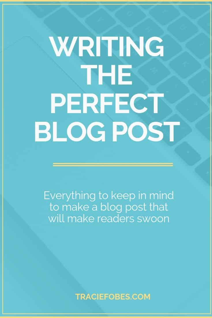 Ultimate Guide to Writing the Perfect Blog Post - Tracie Fobes